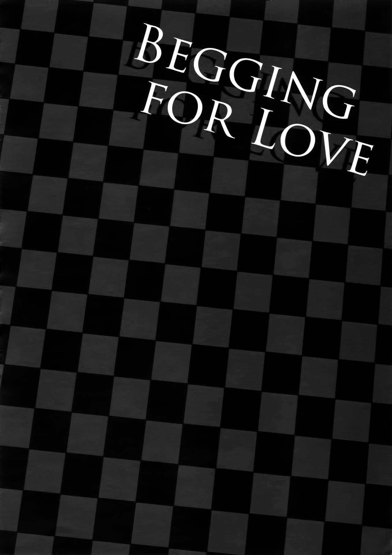 BEGGING FOR LOVE 2
