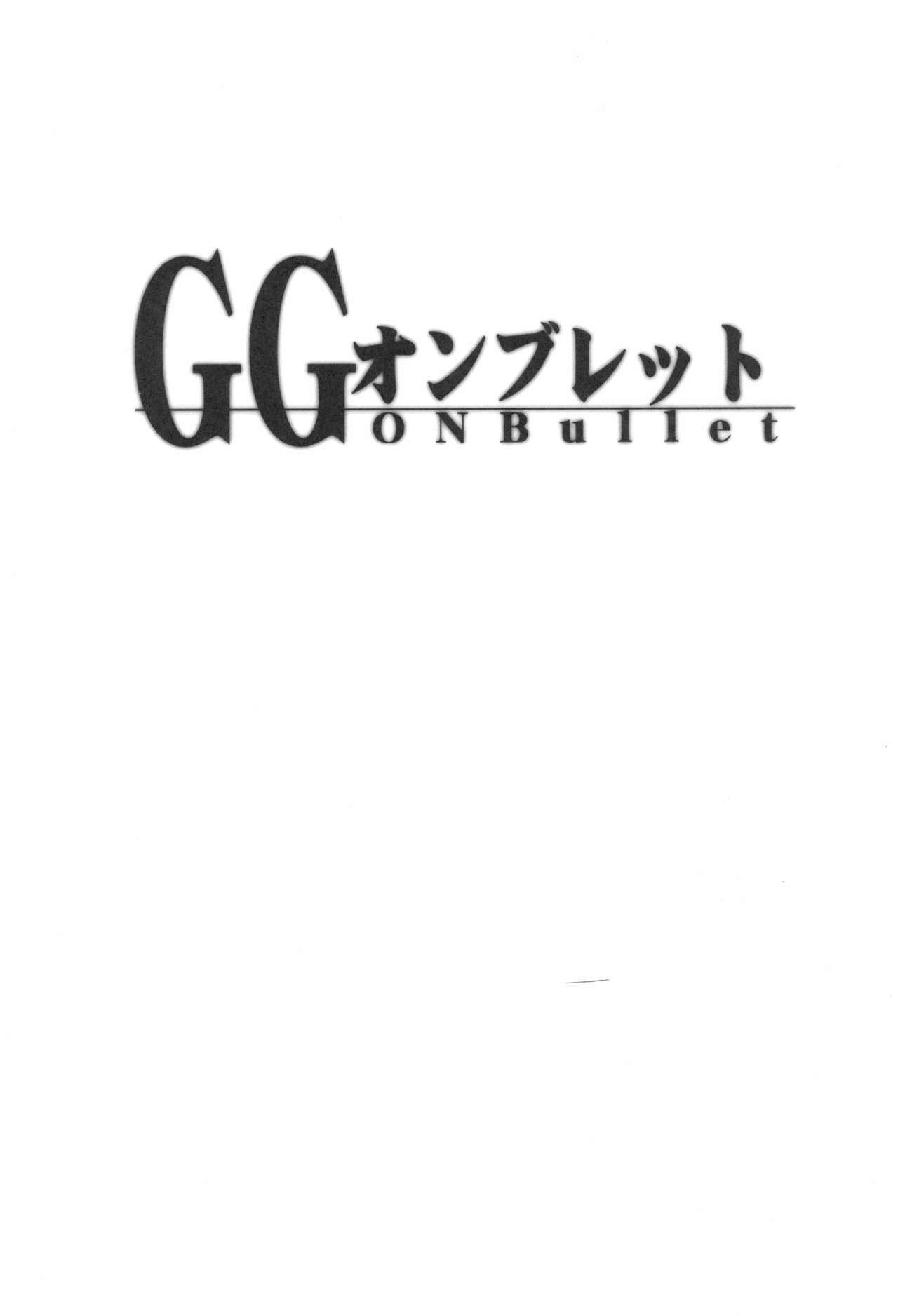 GG ON Bullet 2