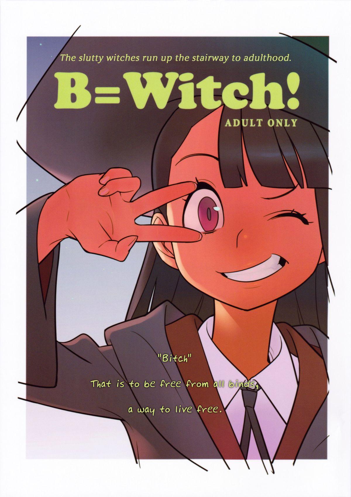 B=Witch! 0